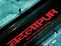 Movie Review – BADLAPUR – by Fakir Hassen