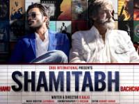 Movie Review – SHAMITABH – by Fakir Hassen