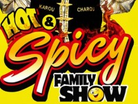 """Karou Charou's offer to clubs & organisations for a Family Show Fundraiser """"Hot & Spicy"""""""